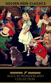ihocon: Alice in Wonderland Collection  - All Four Books [Free Audiobooks Includes 'Alice's Adventures in Wonderland' 'Alice Through the Looking Glass'+ 2 more sequels] (Golden Deer Classics) eBook: Lewis Carroll, Golden Deer Classics: Kindle Store
