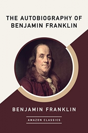 ihocon: The Autobiography of Benjamin Franklin (AmazonClassics Edition) eBook: Benjamin Franklin: Kindle Store 本傑明富蘭克林的自傳(亞馬遜經典版)電子書:本傑明富蘭克林:商店