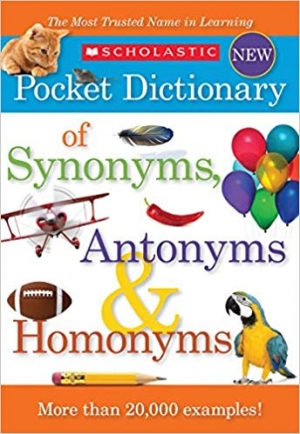 ihocon: Scholastic Pocket Dictionary of Synonyms, Antonyms, Homonyms